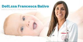 Dott.ssa Francesca Balivo Medico-Chirurgo, Specialista in Pediatria