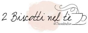 2 Biscotti nel tè Il Blog di Sarah Balivo